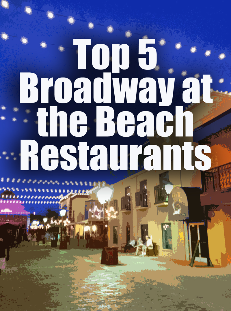 Top 5 Broadway At The Beach Restaurants